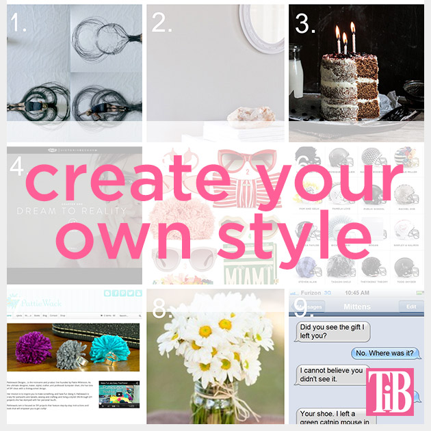 Create Your Own Style by Trinkets in Bloom 9 links to spark your creativity