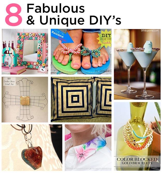 8 Fabulous and Unique DIY's