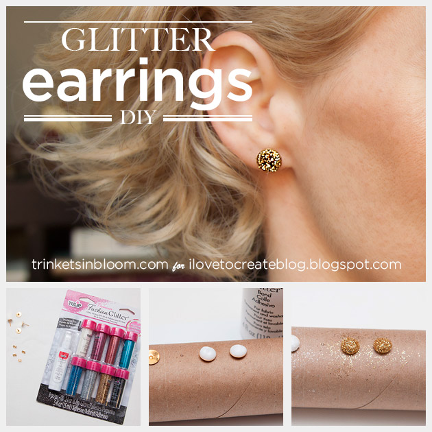 DIY Glitter Earrings by Trinkets in Bloom for i Love To Create