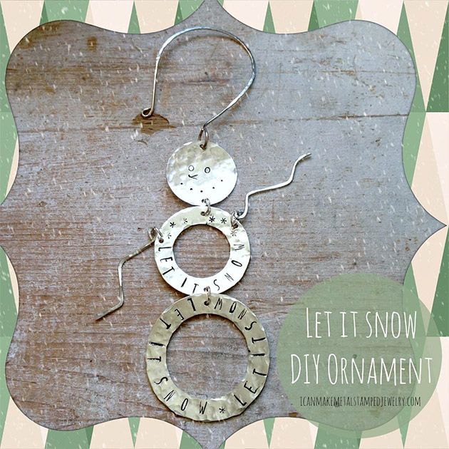 Let it Snow DIY Christmas Ornament by I Can Make Metal Stamped Jewelry