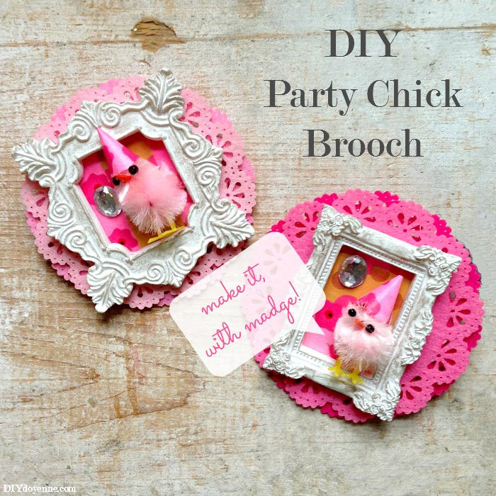 DIY Party Chick Brooch by Margot Potter