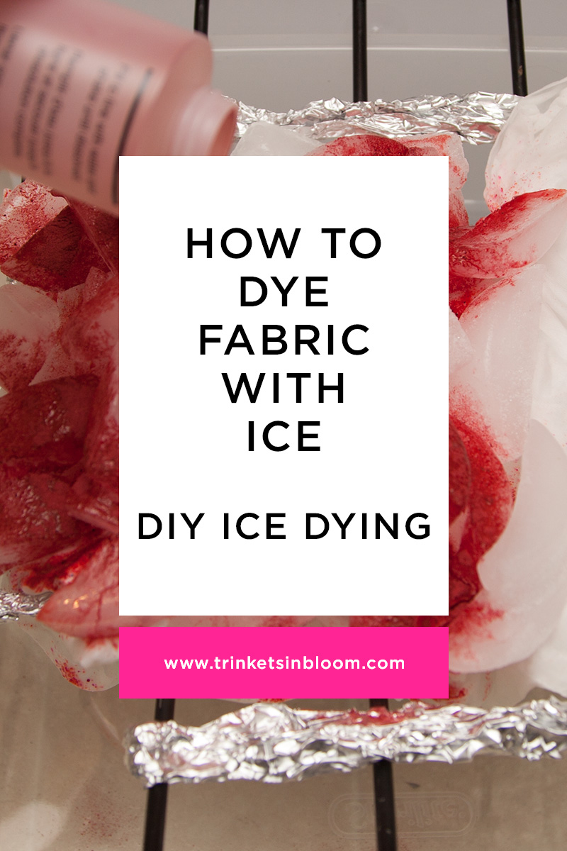 How To Dye Fabric With Ice by Trinkets in Bloom